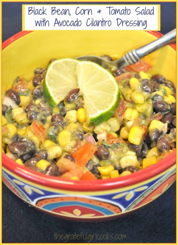 Black Bean, Corn & Tomato Salad with Avocado Dressing / The Grateful Girl Cooks!