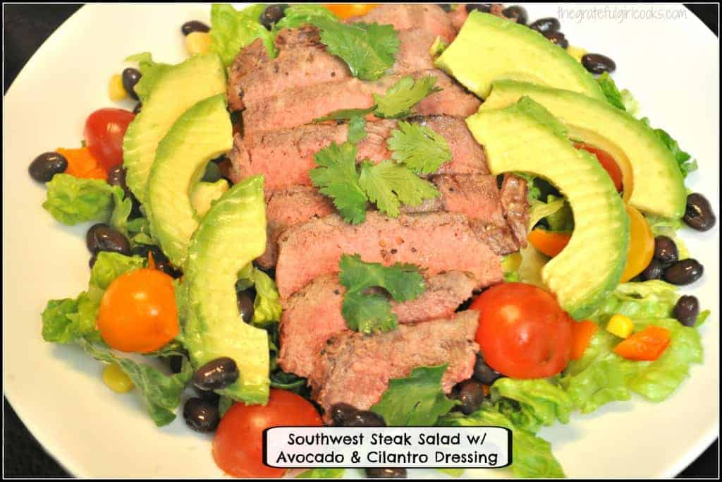 Southwest Steak Salad w/ Avocado & Cilantro Dressing - The Grateful Girl Cooks!