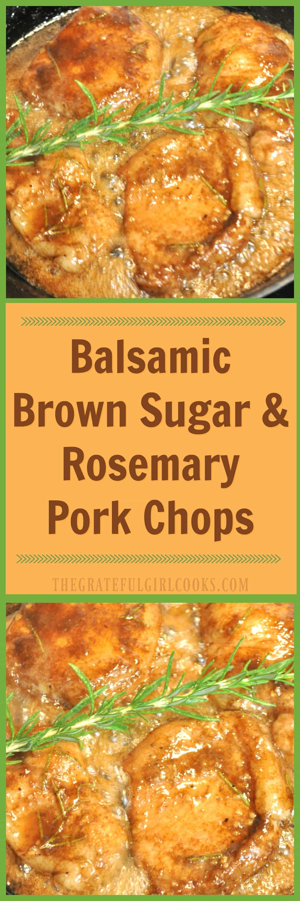 Balsamic Brown Sugar & Rosemary Pork Chops / The Grateful Girl Cooks!