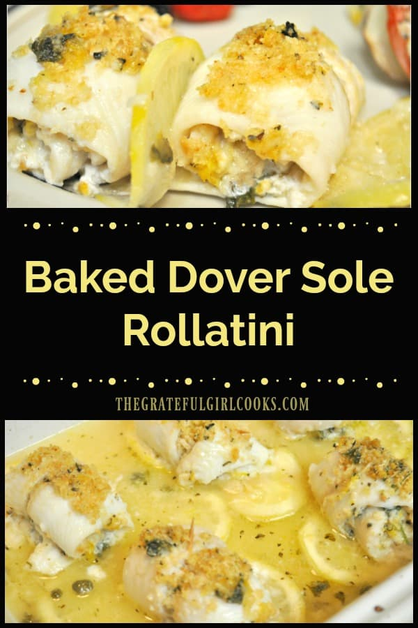 Baked Dover Sole Rollatini are Dover sole fillets, filled with Italian seasoned breadcrumbs and Parmigiano cheese, then rolled & baked in a lemon-wine sauce!