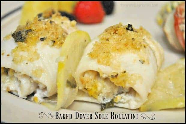 Baked Dover Sole Rollatini are fish fillets, filled with Italian seasoned breadcrumbs and Parmigiano cheese, rolled & baked in a lemon-wine sauce!