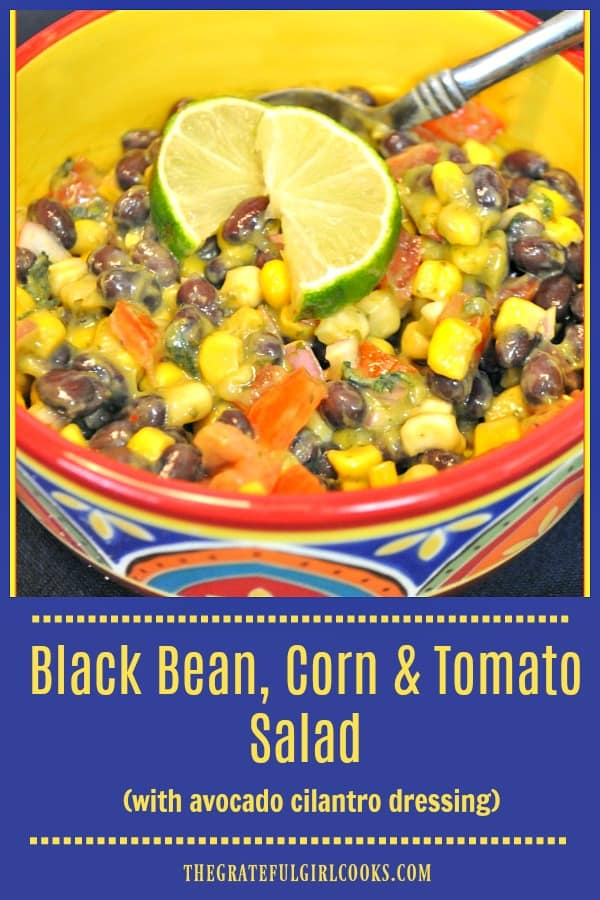 Healthy black bean corn tomato salad, topped with a creamy avocado cilantro dressing is a perfect Southwestern-style side dish for any get together.