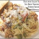 Pasta With Italian Sausage, Sun-Dried Tomatoes And Summer Squash