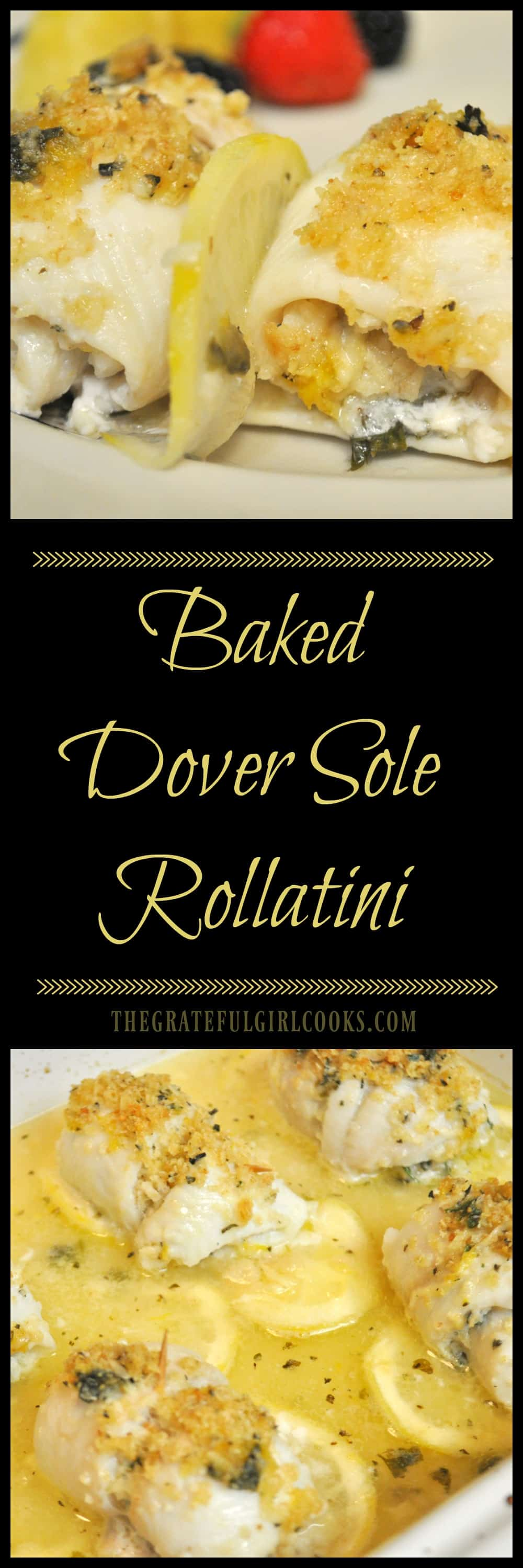 Baked Dover Sole Rollatini / The Grateful Girl Cooks! Dover Sole fillets, Italian seasoned breadcrumbs, Parmigiano cheese, rolled & baked w/ lemon-wine sauce!