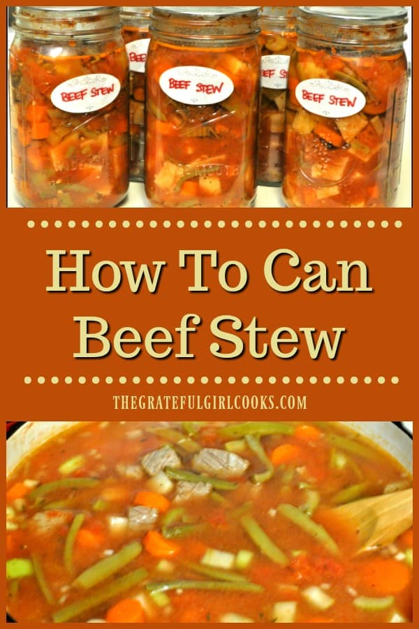 Learn how to can beef stew, with beans, potatoes, carrots, etc. for long term storage, using a pressure canner. Enjoy this hearty stew year round!