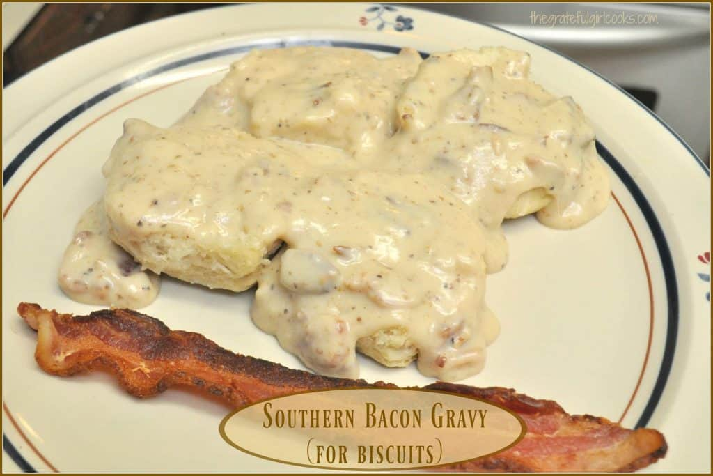 Southern Bacon Gravy (For Biscuits) / The Grateful Girl Cooks!