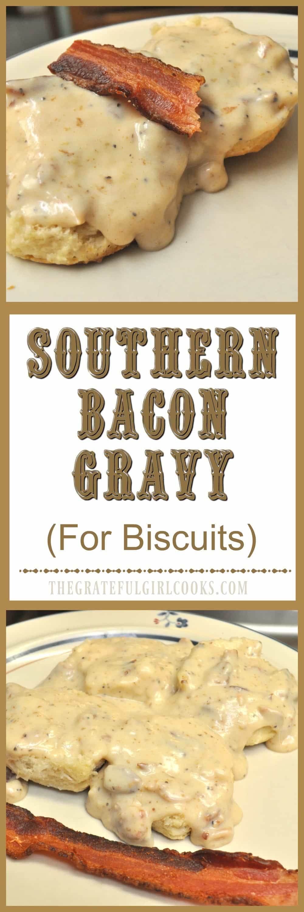 Southern Bacon Gravy (For Biscuits) / The Grateful Girl Cooks! Easy tutorial showing you how to make delicious gravy for Biscuits n' Gravy!