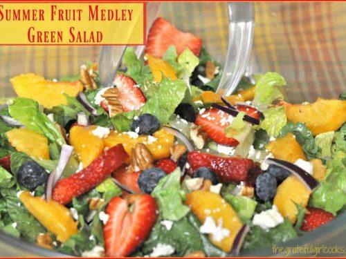 Summer Fruit Medley Green Salad The Grateful Girl Cooks