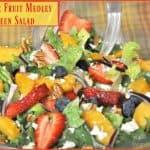 Summer Fruit Medley Green Salad