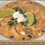 Green Chile Chicken Crockpot Enchilada Soup