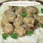 Mom's Swedish Meatballs and Rice