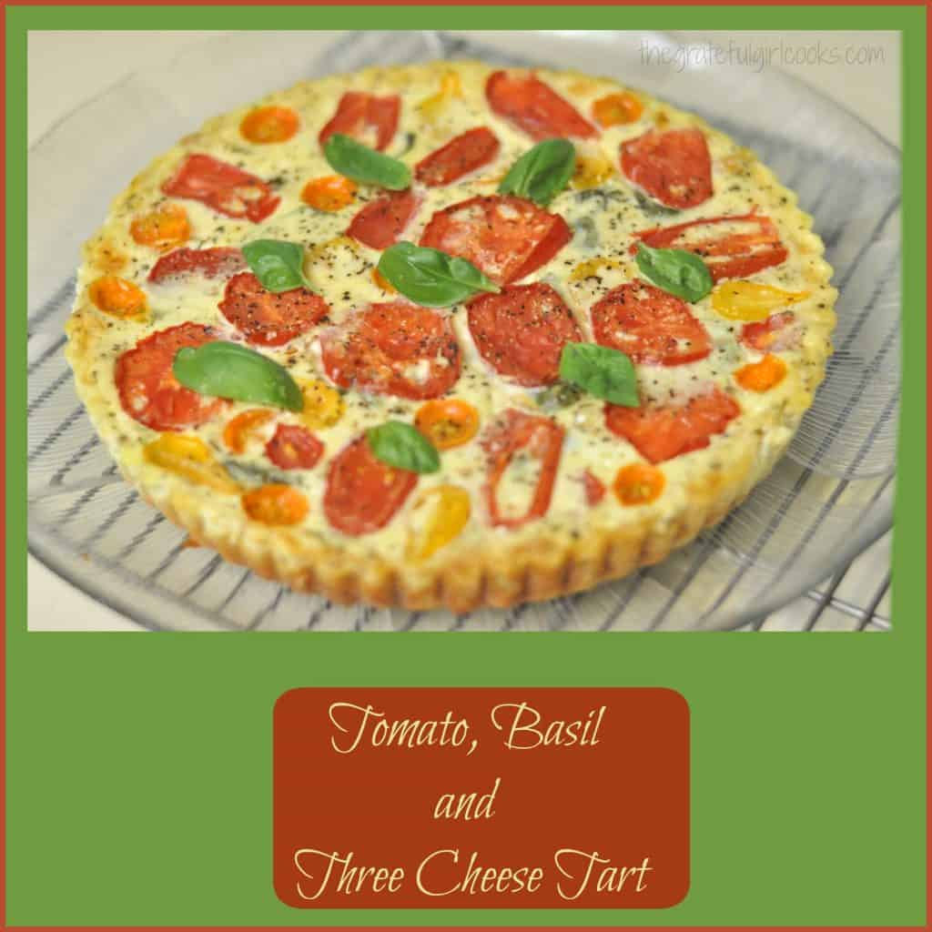 Tomato, Basil and Three Cheese Tart / The Grateful Girl Cooks