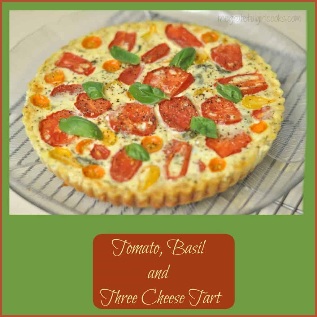 Tomato, Basil and Three Cheese Tart / The Grateful Girl Cooks