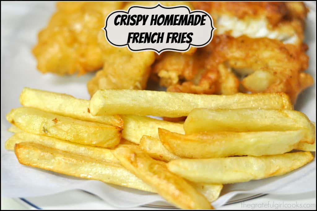 Crispy Homemade French Fries / The Grateful Girl Cooks!