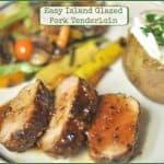 Easy Island Glazed Pork Tenderloin