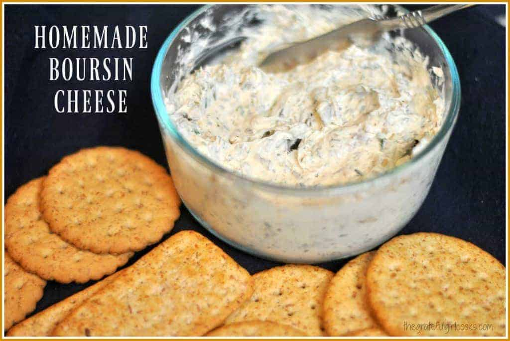 Homemade Boursin Cheese / The Grateful Girl Cooks!