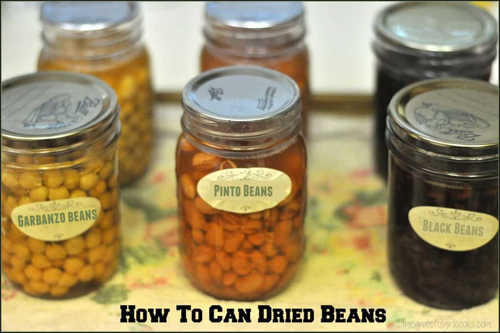 How To Can Dried Beans / The Grateful Girl Cooks!