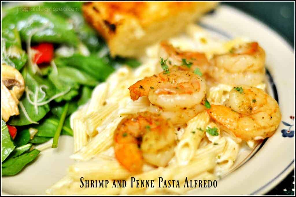 Shrimp And Penne Pasta Alfredo / The Grateful Girl Cooks!