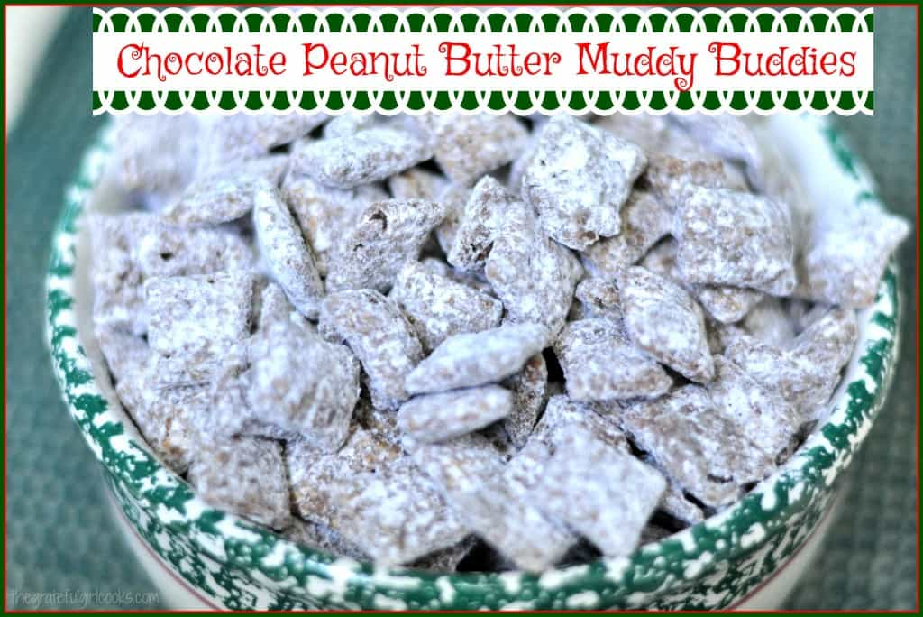 Chocolate Peanut Butter Muddy Buddies / The Grateful Girl Cooks!