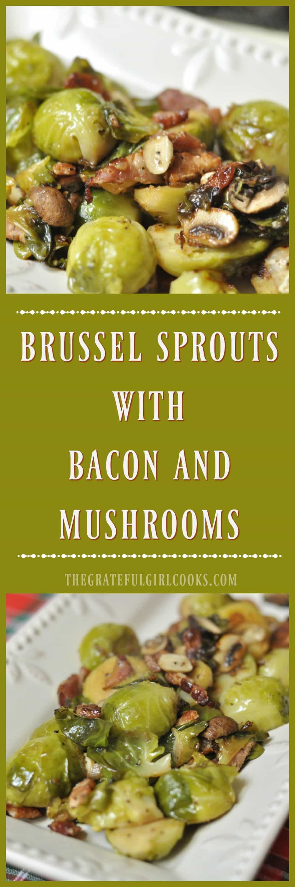 Brussel Sprouts with Bacon and Mushrooms / The Grateful Girl Cooks!