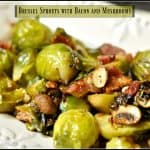 Brussel Sprouts with Bacon and Mushrooms