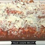 Veggie Lasagna Rollups
