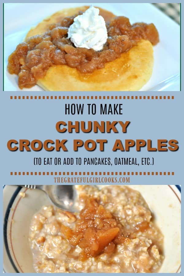 Use a slow cooker to make delicious chunky crock pot apples, with cinnamon and brown sugar, then enjoy them on pancakes, waffles, oatmeal, or pound cake, etc.