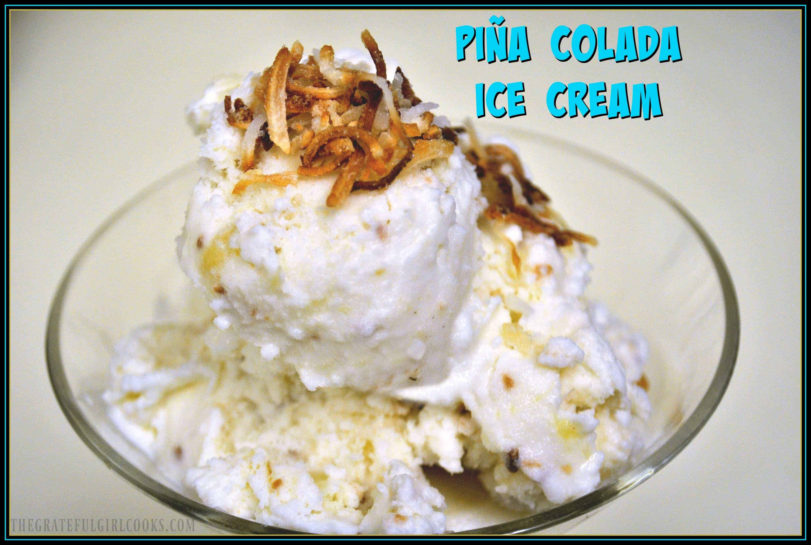 Piña Colada Ice Cream / The Grateful Girl Cooks!  Enjoy a taste of the tropics with this simple, delicious homemade ice cream!