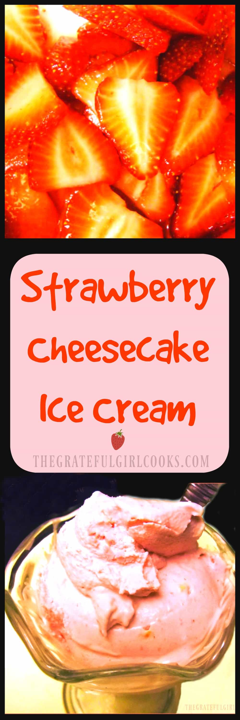 Strawberry Cheesecake Ice Cream / The Grateful Girl Cooks! Simple to prepare homemade ice cream... and it is delicious!