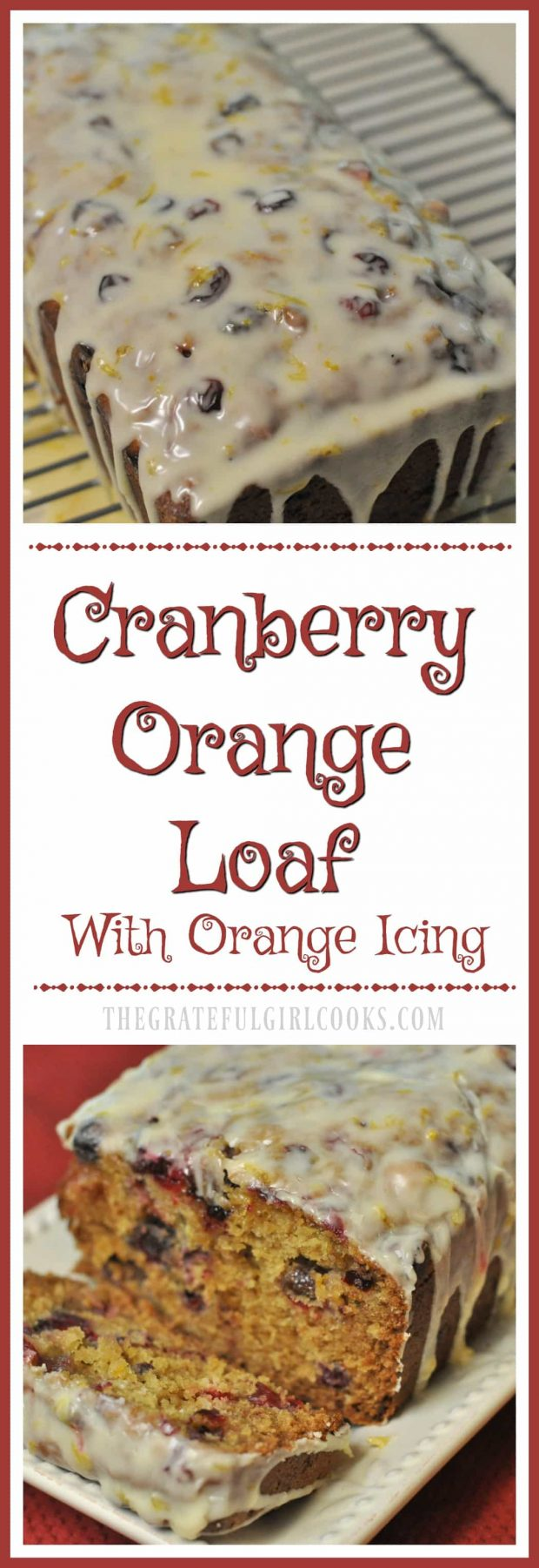 Cranberry Orange Loaf With Orange Icing / The Grateful Girl Cooks! Enjoy a taste of the holidays with a slice of this delicious, moist Cranberry Orange Loaf, topped with creamy Orange Icing!