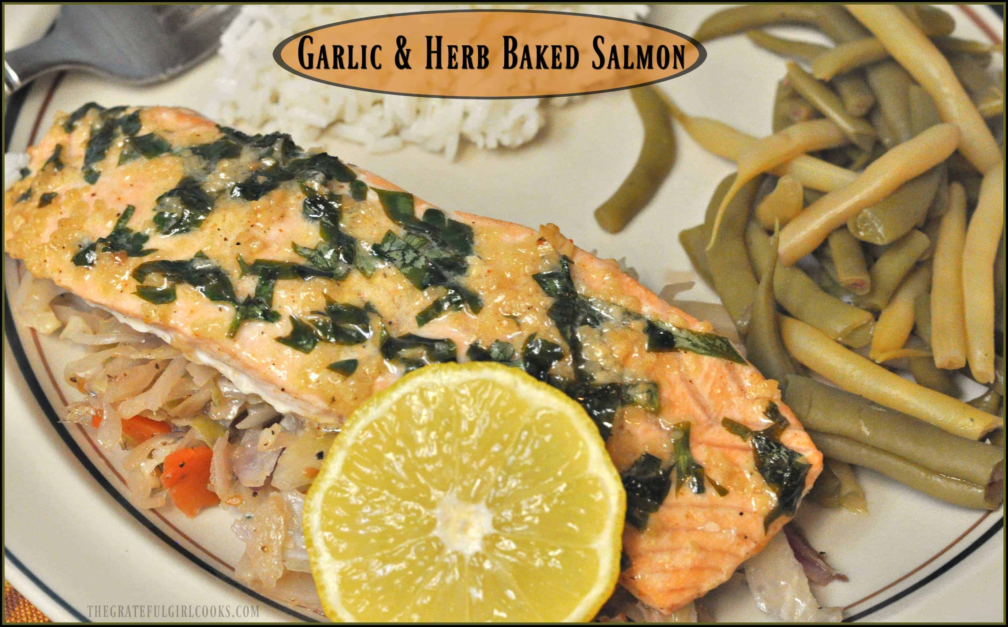Garlic & Herb Baked Salmon / The Grateful Girl Cooks!