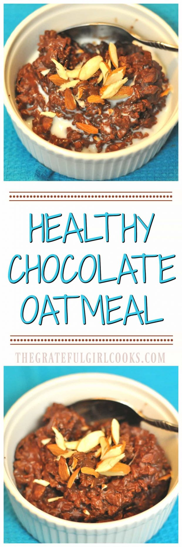 """Healthy Chocolate Oatmeal / The Grateful Girl Cooks! Microwaveable, delicious and healthy, this chocolate oatmeal is a delightful """"morning bowl of goodness""""."""