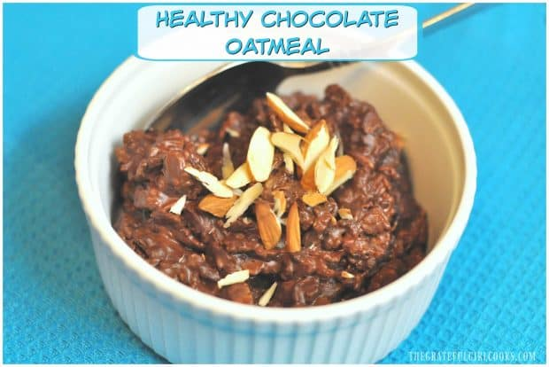 "Make healthy chocolate oatmeal in the microwave! It's delicious and will fill you up! This QUICK breakfast is a yummy ""morning bowl of goodness""."