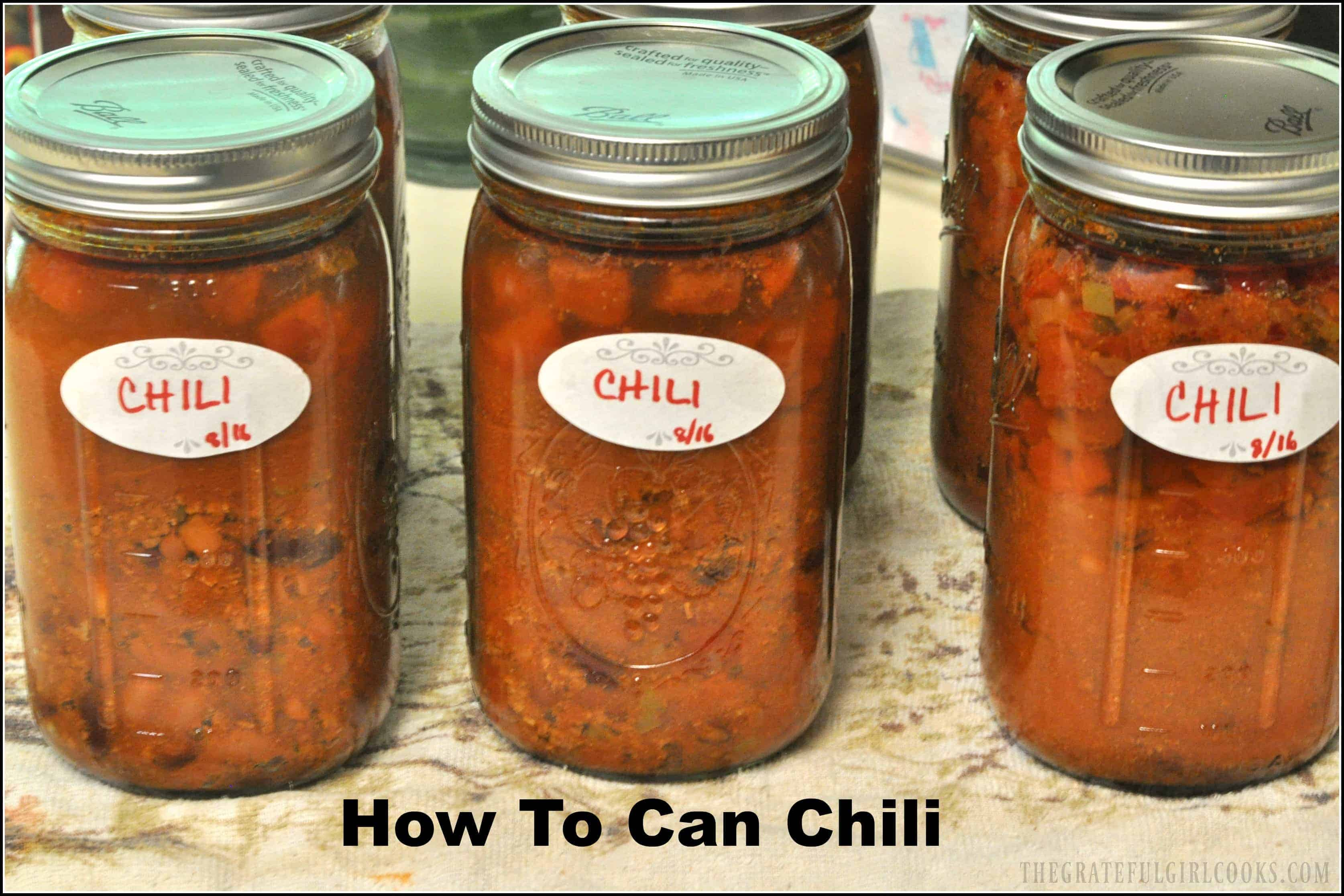 How To Can Chili With Meat And Beans The Grateful Girl Cooks