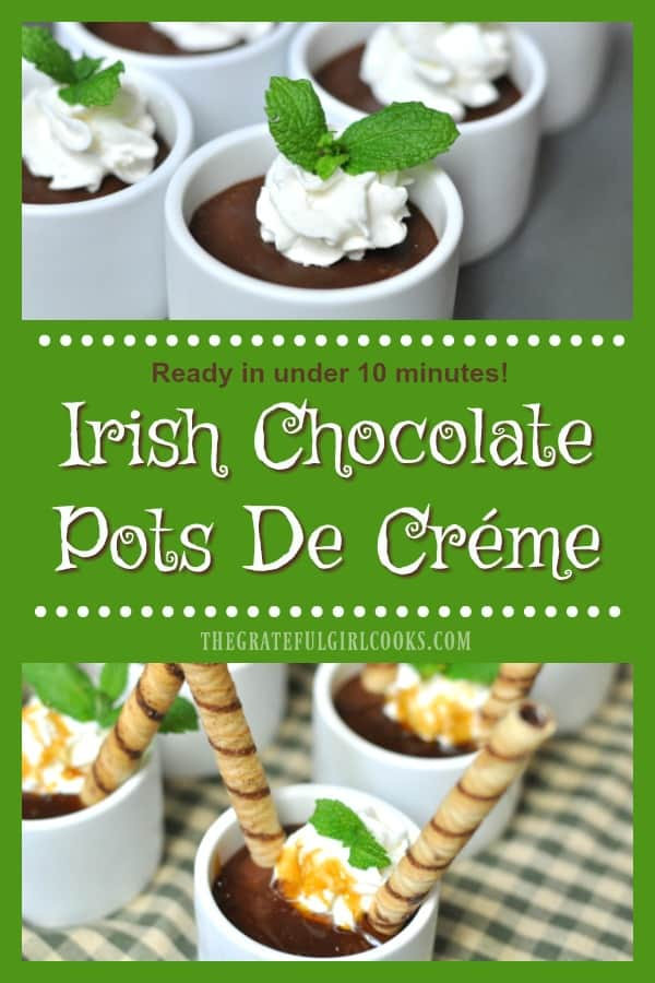 Easy, decadent, Irish chocolate pots de créme dessert, with Irish cream liqueur, is made in under 10 minutes in a blender! Perfect for St. Patrick's Day!