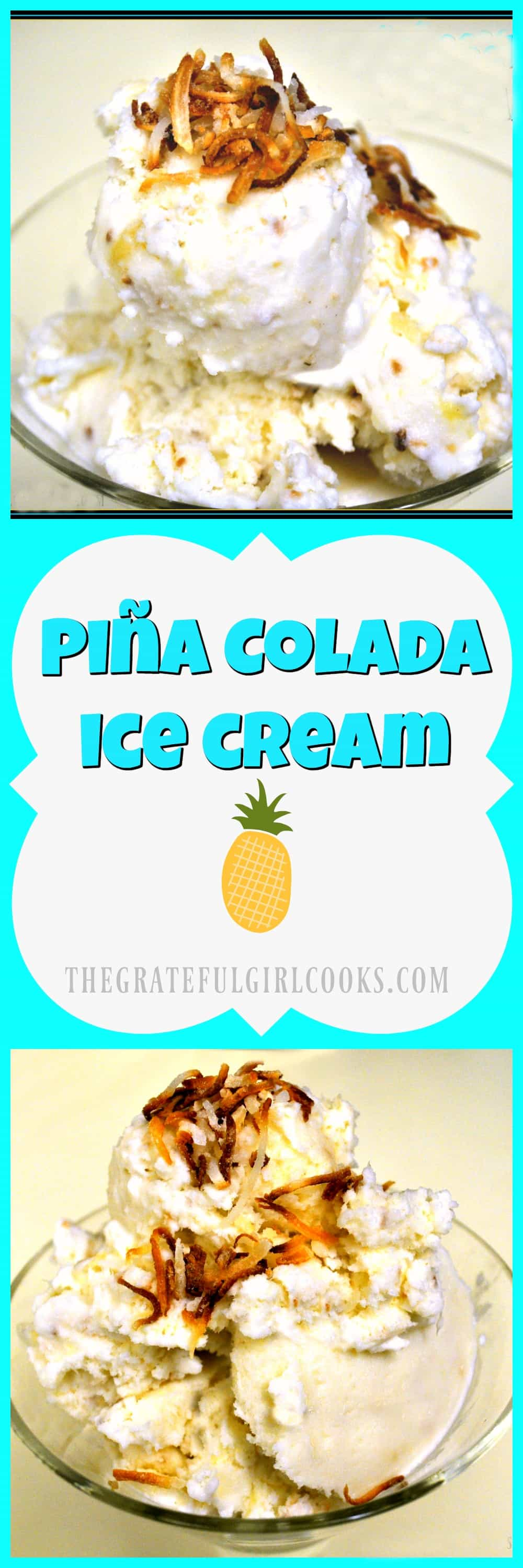 Piña Colada Ice Cream / The Grateful Girl Cooks!