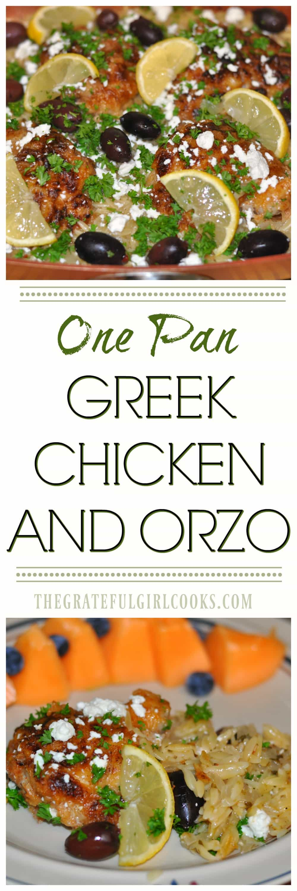 One Pan Greek Chicken And Orzo / The Grateful Girl Cooks! A delicious one pan meal featuring chicken thighs, orzo pasta, and classic Greek flavor from spices, kalamata olives and feta cheese. Ready to eat in 30 minutes!