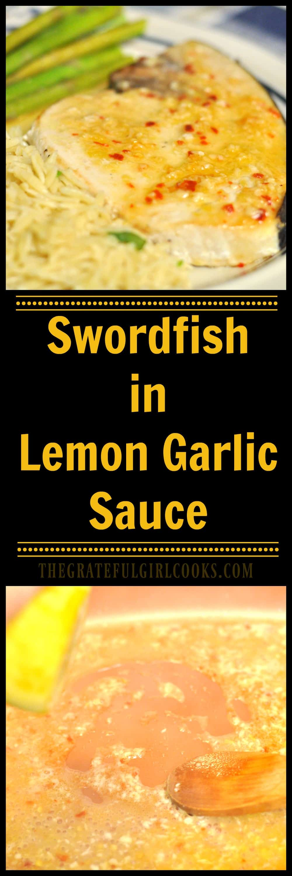 Swordfish in Lemon Garlic Sauce / The Grateful Girl Cooks!