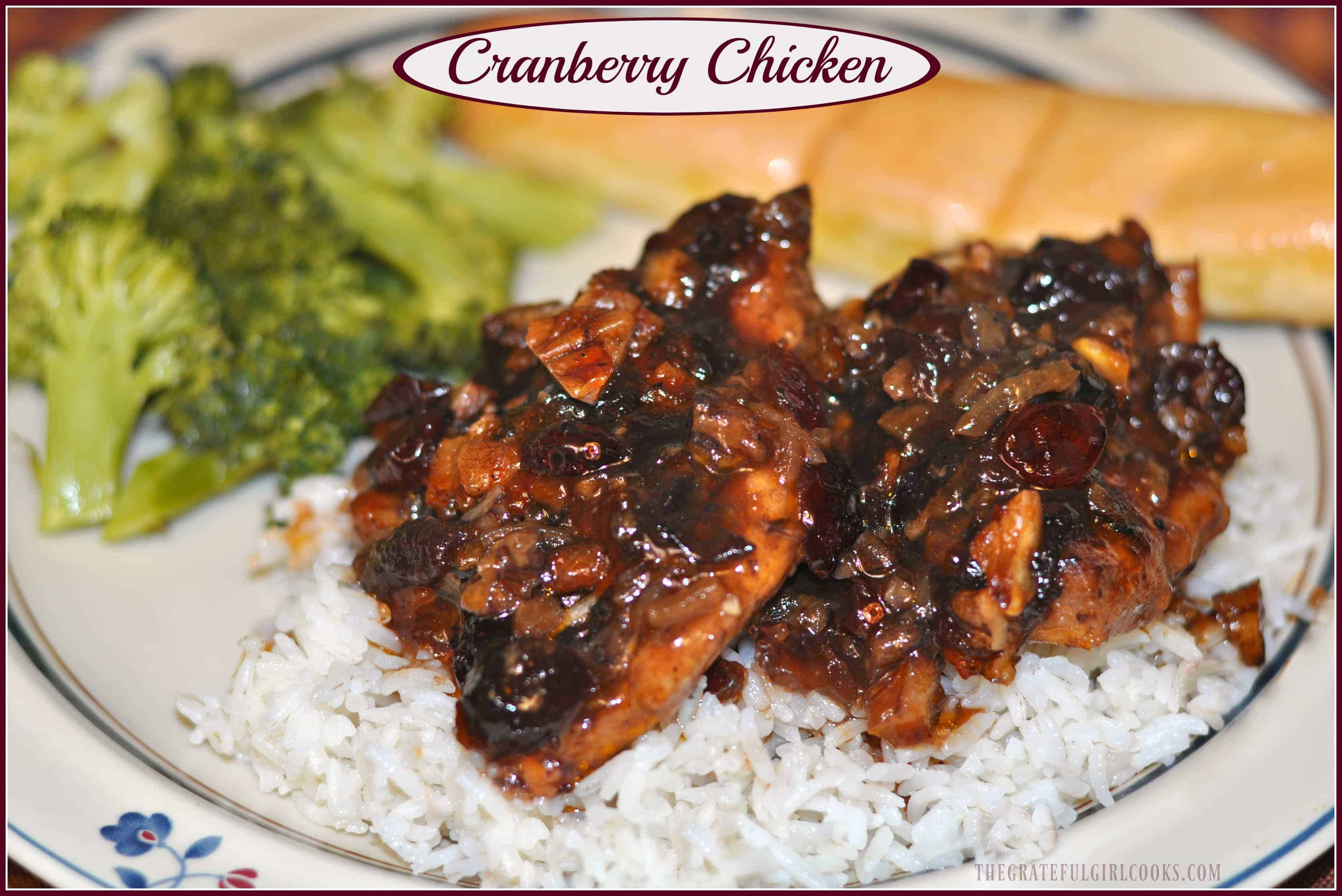 Cranberry Chicken / The Grateful Girl Cooks! You only need less than 10 minutes of prep before baking this delicious chicken dish!