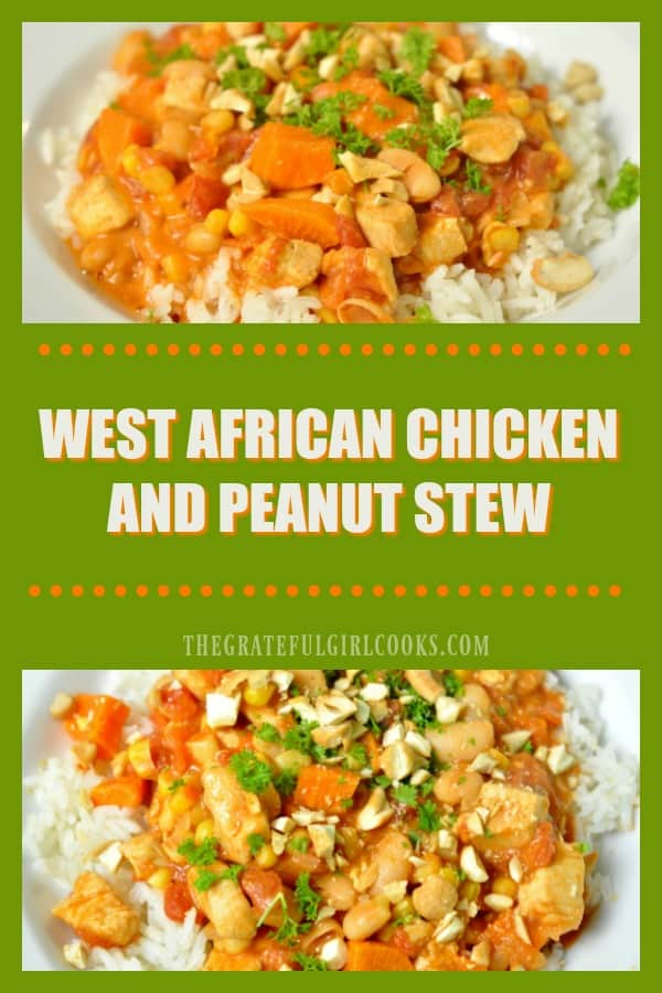 West African Chicken Peanut Stew features chicken, beans, tomatoes, corn and sweet potato in a peanut based sauce, served over steamed rice.