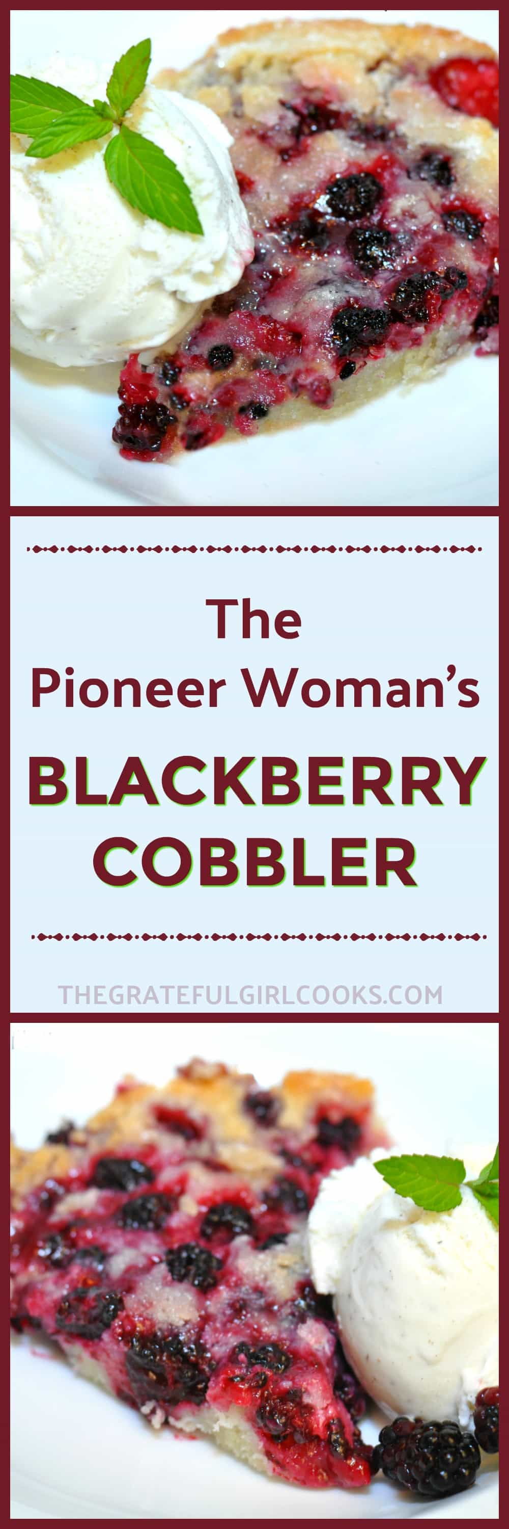 The Pioneer Woman's Blackberry Cobbler / The Grateful Girl Cooks!