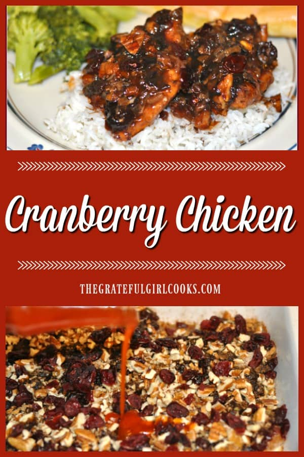 Cranberry Chicken is delicious and easy to make, with baked chicken breasts, whole cranberry sauce, onion soup mix, pecans and Catalina dressing.