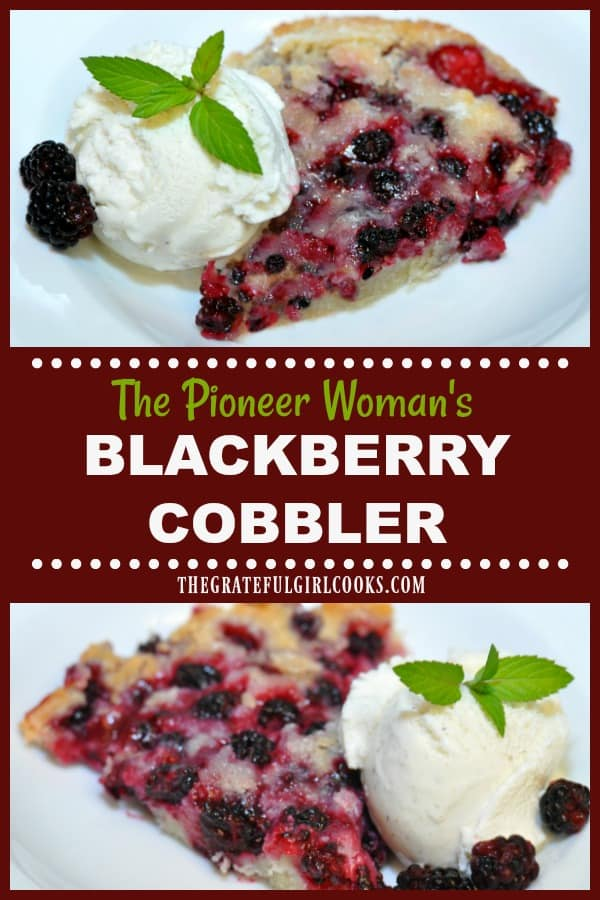 """Nothing says """"Summer"""" dessert like homemade blackberry cobbler! This version is a copycat recipe from The Pioneer Woman, and tastes amazing!"""