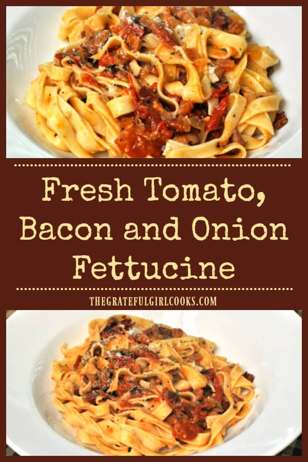 You're gonna love this fresh tomato bacon onion fettucine... a delicious Italian seasoned pasta dish that can be easily made in only 20 minutes!