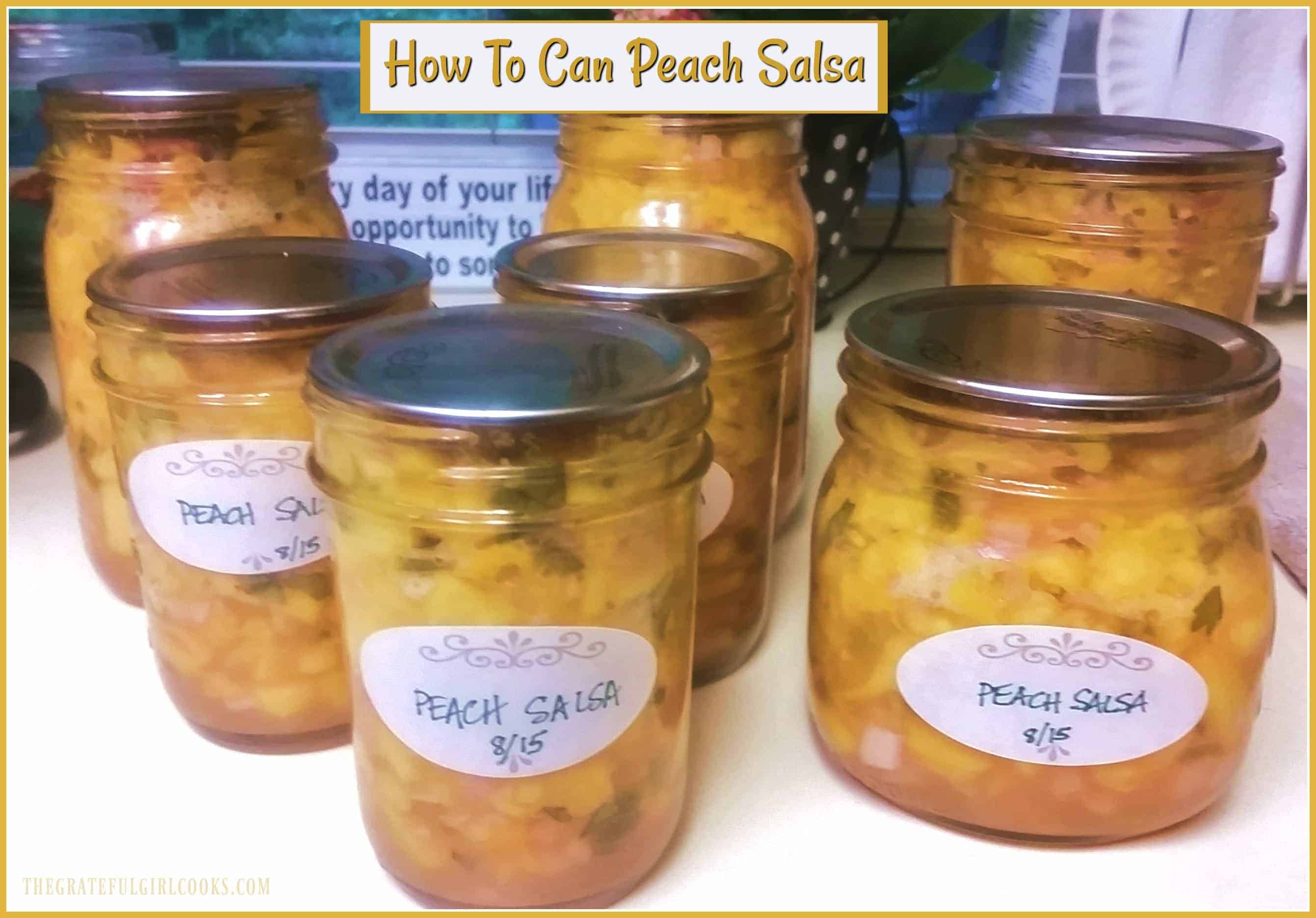 How To Can Peach Salsa / The Grateful Girl Cooks!