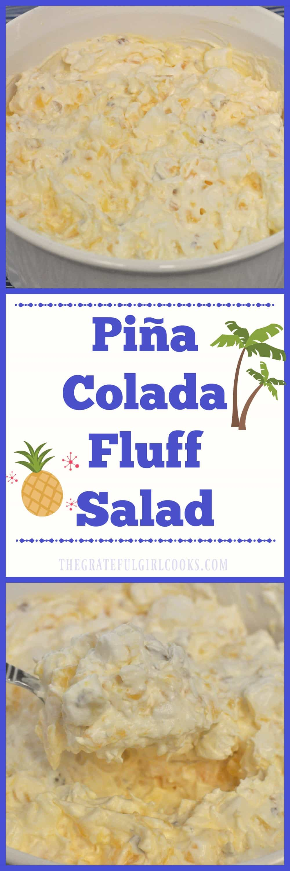 Piña Colada Fluff Salad / The Grateful Girl Cooks! This sweet, delicious tropical tasting salad only takes 5 minutes to prepare and serves 8!