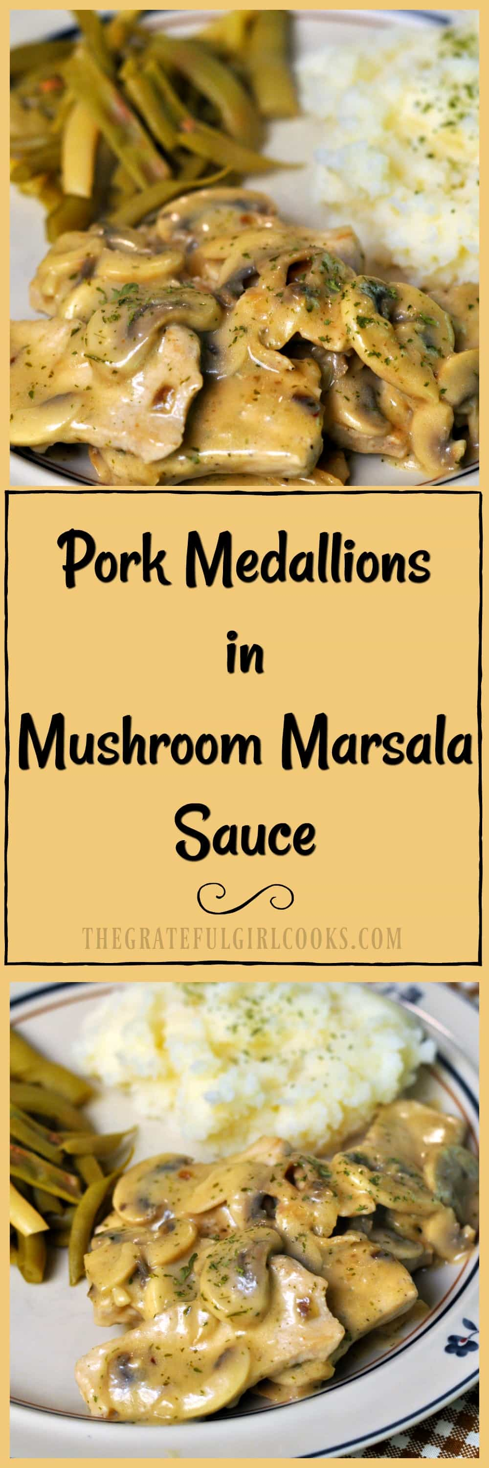 Pork Medallions in Mushroom Marsala Sauce / The Grateful Girl Cooks! Delicious and easy one-pan dish, ready in 30 minutes!