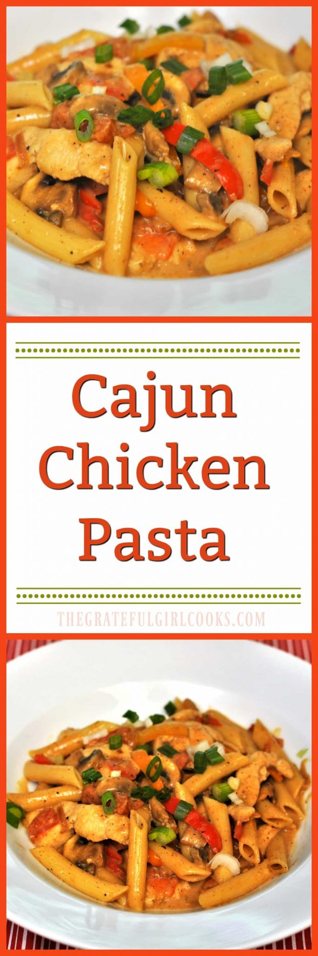 "Cajun Chicken Pasta / The Grateful Girl Cooks! This ""lightened-up"" dish is packed with veggies, chicken and great flavor!"