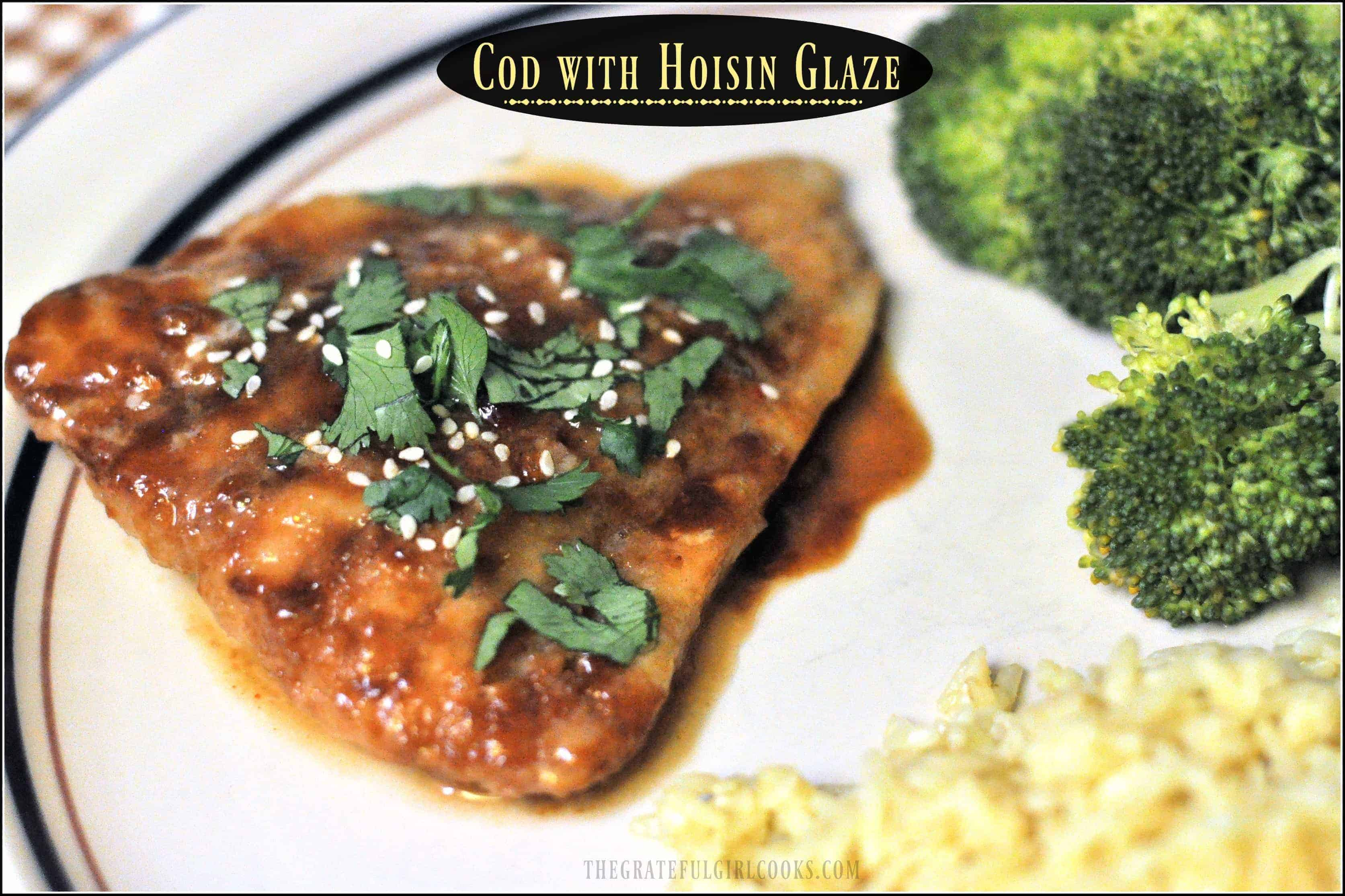 Cod with Hoisin Glaze / The Grateful Girl Cooks! Easy, quick, delicious and low in calories! (Weight Watchers 2 Smart Points)