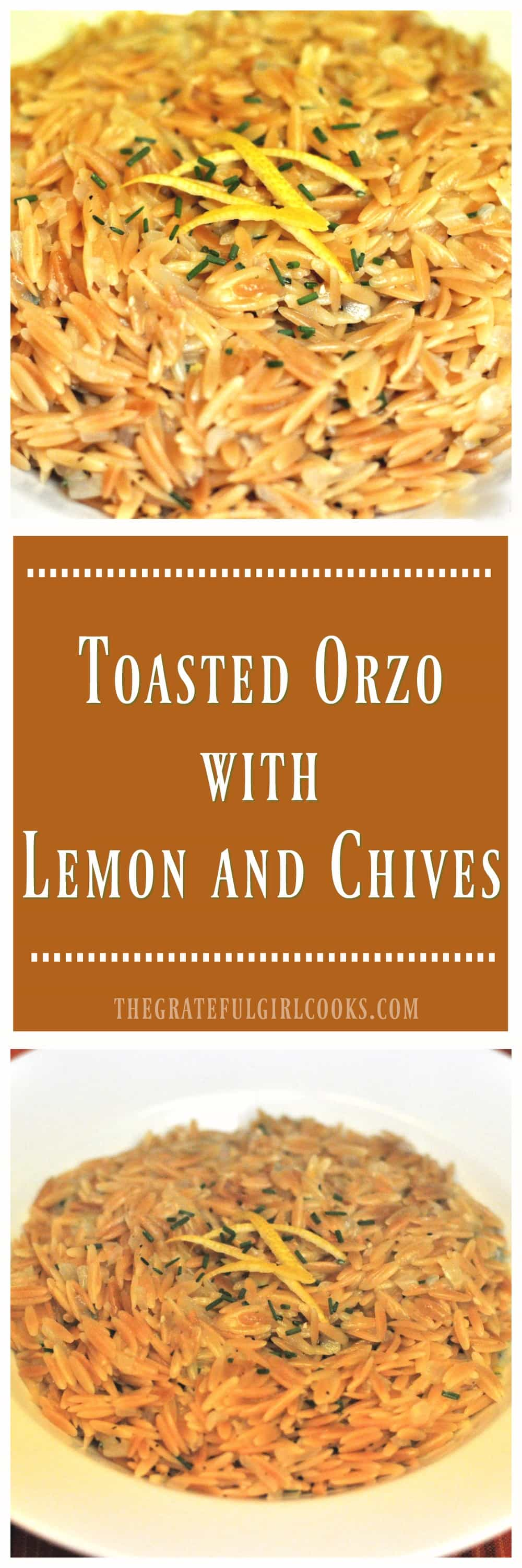 Toasted Orzo with Lemon and Chives / The Grateful Girl Cooks! Looking for a fabulous tasting side dish? Toasted Orzo with Lemon and Chives is a simple to prepare and absolutely delicious accompaniment for chicken, pork, seafood or beef!